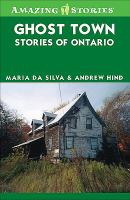 Ghost Town Stories of Ontario