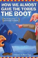 How We Almost Gave the Tories the Boot