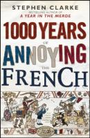 1,000 Years of Annoying the French