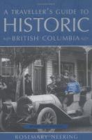 A Traveller's Guide to Historic British Columbia