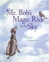 Mr. Bob's Magic Ride in the Sky