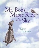 Mr. Bob's Magic Ride in the Sky
