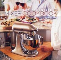 The Essential Mixer Cookbook