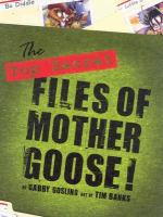 The Top Secret Files of Mother Goose
