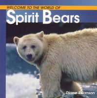 Welcome to the World of the Spirit Bears