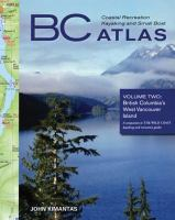 B.C. Coastal Recreation Kayaking and Small Boat Atlas