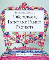 Decoupage, Paint and Fabric Projects