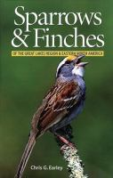 Sparrows & Finches of the Great Lakes Region & Eastern North America