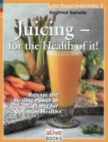 Juicing-- for the Health of It!