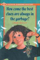How Come the Best Clues Are Always in the Garbage?