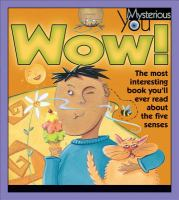 Wow!: The Most Interesting Book You'll Ever Read About the Five Senses