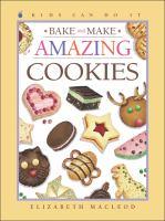 Bake and Make Amazing Cookies