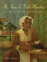 My Name Is Phillis Wheatley