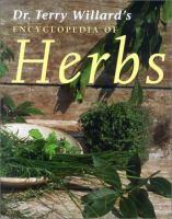 Dr. Terry Willard's Encyclopedia of Herbs