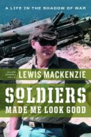 Soldiers Made Me Look Good