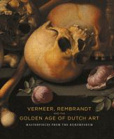 Vermeer, Rembrandt and the Golden Age of Dutch Art