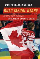 Gold medal diary : inside the world's greatest sports event