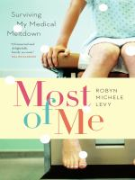 Most of me : surviving my medical meltdown