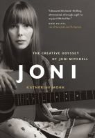 Joni : the creative odyssey of Joni Mitchell