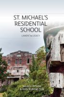 St. Michaels Residential School : Lament and Legacy