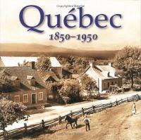 Québec, 1850-1950