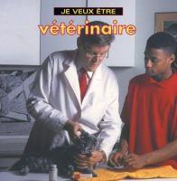Je veux être vétérinaire