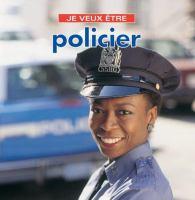 Je Veux Être Policier