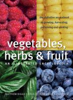 Vegetables, Herbs & Fruit