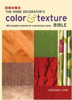 The Home Decorator's Color & Texture Bible