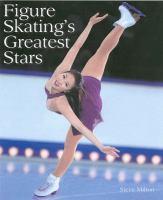 Figure Skating's Greatest Stars