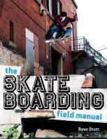 The Skate Boarding Field Manual