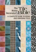 The Home Decorator's Tile Bible