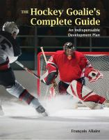 The Hockey Goalie's Complete Guide