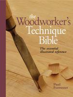 The Woodworker's Technique Bible