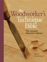 The Woodworker's Technical Bible