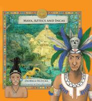 Maya, Aztecs and Incas