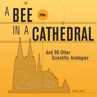 A Bee in A Cathedral and 99 Other Scientific Analogies