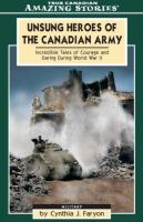 Unsung Heroes of the Canadian Army