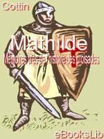 Mathilde, ou mémoires tirés de l'histoire des croisades