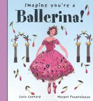 Imagine You're A Ballerina!