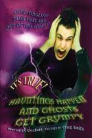 Hauntings Happen and Ghosts Get Grumpy