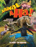 Animal Aha! Thrilling Discoveries in Wildlife Science