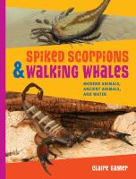 Spiked Scorpions & Walking Whales
