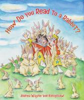 How Do You Read to A Rabbit?