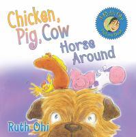 Chicken, Pig, Cow Horse Around