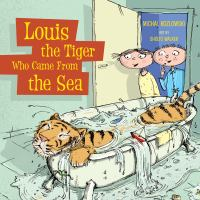 Louis the Tiger Who Came From the Sea