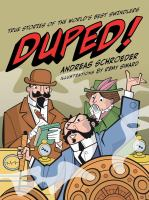 Duped! True Stories of the World's Best Swindlers