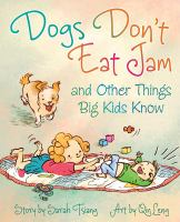 Dogs Don't Eat Jam and Other Things Big Kids Know