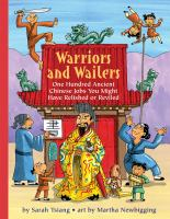 Warriors & Wailers: One Hundred Ancient Chinese Jobs You Might Have Relished or Reviled