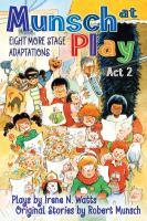 Munsch at Play Act 2